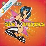 Sex Affairs [Explicit]