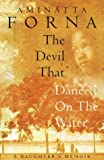 Cover of: The Devil That Danced on the Water: A Daughter's Memoir | Aminatta Forna