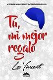 Tú, mi mejor regalo: Novela Romántica