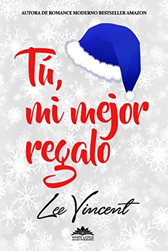 Tú, mi mejor regalo: Novela Romántica de [Vincent, Lee]