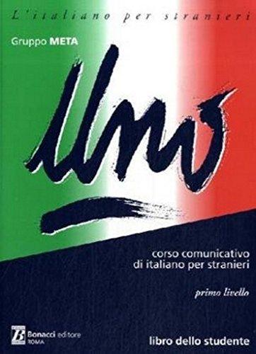 Uno. Corso comunicativo di italiano per stranieri. Primo livello. Libro studente: Libro Dello Studente (L'italiano per stranieri)