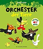 Orchester der Tiere (Soft-Touch-Soundbücher)