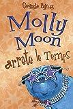 Molly Moon arrête le temps, tome 2