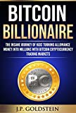 Bitcoin Billionaire: The Insane Journey of Kids Turning Allowance Money into Millions In Under 30 Days with Cryptocurrency Bitcoin Trading Market. Learn What They Are Doing 5 Simple Guaranteed Steps