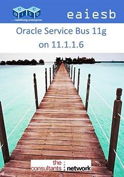 Oracle Service Bus 11g: on 11.1.1.6 de [EAIESB]