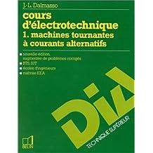 Cours d'électrotechnique, tome 1 : Machines tournantes à courants alternatifs