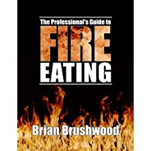The Professional's Guide to Fire Eating (English Edition)