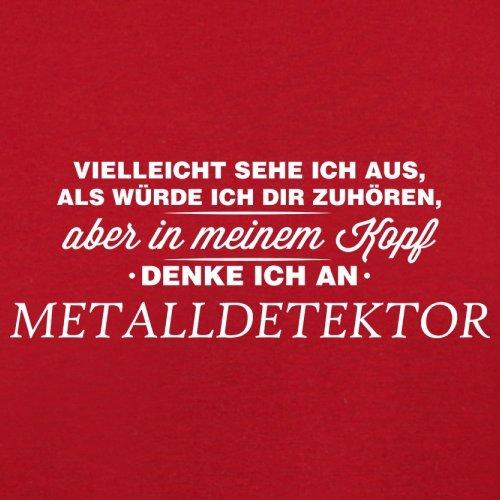 Vielleicht sehe ich aus als würde ich dir zuhören aber in meinem Kopf denke ich an Metalldetektor - Damen T-Shirt - 14 Farben Rot