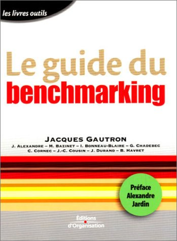 Le Guide du Benchmarking par Jacques Gautron