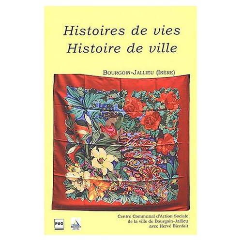 Histoires de vies, histoire de ville : Bourgoin-Jallieu (Isère)