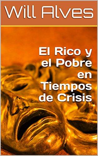 El Rico y el Pobre en Tiempos de Crisis por Will Alves