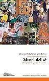 Musei del sé. Etnografie di giovani in camera