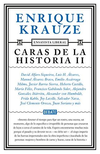 Caras de la historia II (Ensayista liberal 3) por Enrique Krauze