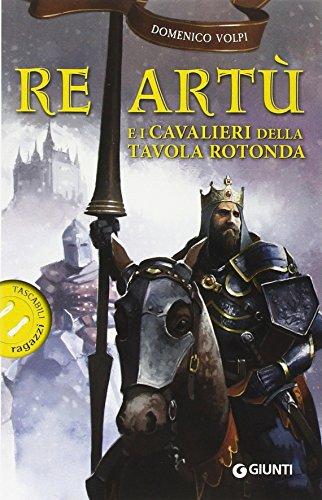 Re Art e i cavalieri della Tavola rotonda