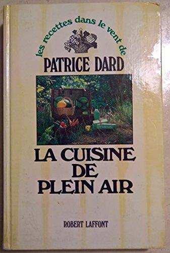 Les recettes dans le vent de Patrice Dard : La Cuisine de plein-air