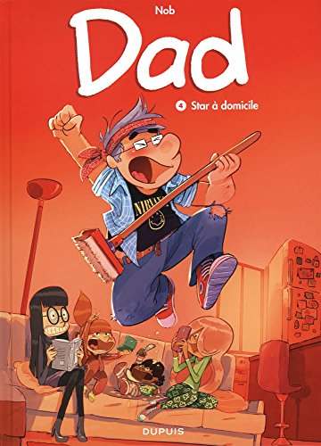 Dad (4) : Star à domicile