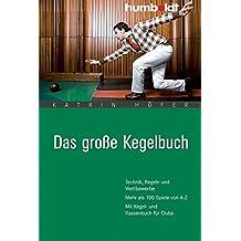 Das große Kegelbuch. Technik, Regeln und Wettbewerbe. Mehr als 100 Spiele von A-Z. Mit Kegel- und Kassenbuch für Clubs