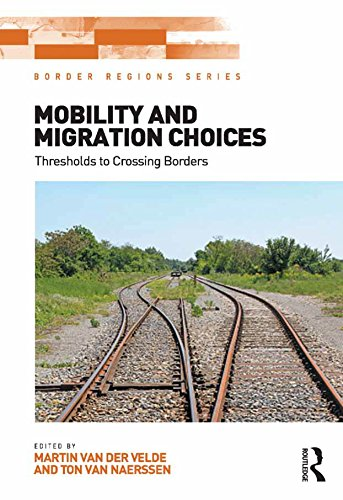 Mobility and Migration Choices: Thresholds to Crossing Borders (Border Regions Series)