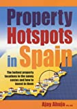 Property Hotspots In Spain: The Hottest Property Locations in the Sunny Costas and How to Invest in Them