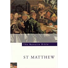 The Navarre Bible: St.Matthew's Gospel: In the Revised Standard Version and New Vulgate with a Commentary by Members of the Faculty of Theology of the ... of Navarre (Navarre Bible: New Testament)