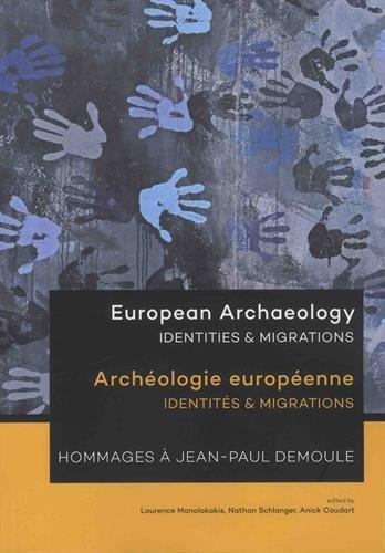 Archéologie européenne - Identités & Migrations : Hommages à Jean-Paul Demoule