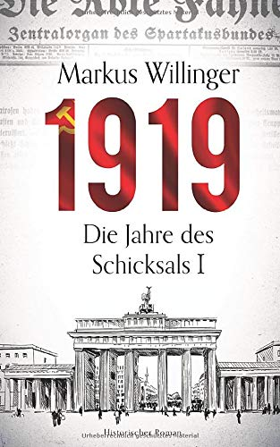 1919 - Historischer Roman (Historische Romane 2018