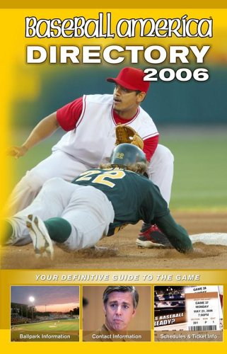 Baseball America 2006 Directory: Your Definitive Guide to the Game (Baseball America's Directory) por baseball-america