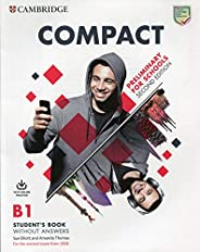 Compact. Preliminary for schools. For the revised exam from 2020. B1. Student's book without answers. Per