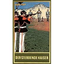 Der sterbende Kaiser, Band 55 der Gesammelten Werke (Karl Mays Gesammelte Werke)