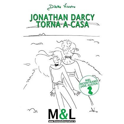 Jonathan Darcy Torna A Casa (Il Mondo Di Mauro & Lisi Vol. 6)