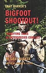 Gray Barker's Bigfoot Shootout! Terrifying Tales of Interspecies Conflict