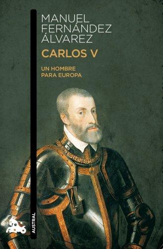 Carlos V: Un hombre para Europa (Humanidades) por Manuel Fernández Álvarez