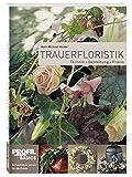 Trauerfloristik mit frischen Werkstoffen - Karl-Michael Haake