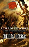 A TALE OF TWO CITIES - CHARLES DICKENS (WITH NOTES)(BIOGRAPHY)(ILLUSTRATED): A STORY OF THE FRENCH REVOLUTION