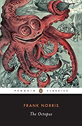 The Octopus: The Epic of Wheat v. 1: A Story of California (Penguin Twentieth Century Classics)