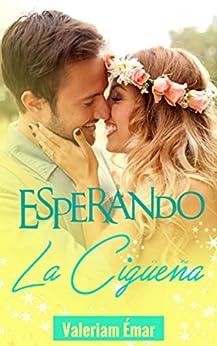 Esperando la cigüeña (Los Smith, perfectos imperfectos nº 2) (Spanish Edition)