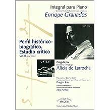Integral para piano Enrique Granados: Perfil histórico-biográfico. Estudio crítico: 18