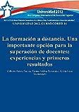 Universidad 2012: curso corto 14: la formación a distancia: una importante opción para la superación de docentes: experiencias y primeros resultados