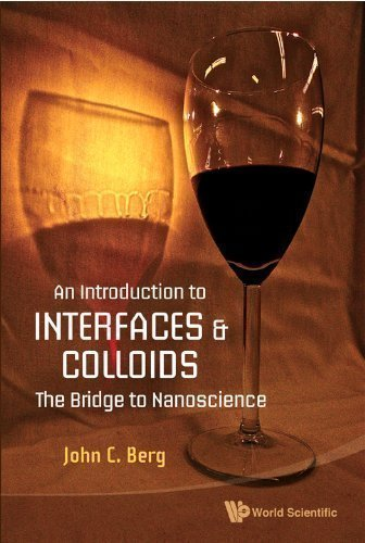 By John C Berg:An Introduction to Interfaces and Colloids: The Bridge to Nanoscience [Paperback]
