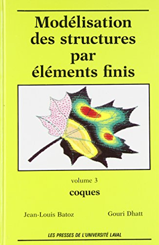 Modélisation des structures par éléments finis par Jean-Louis Batoz
