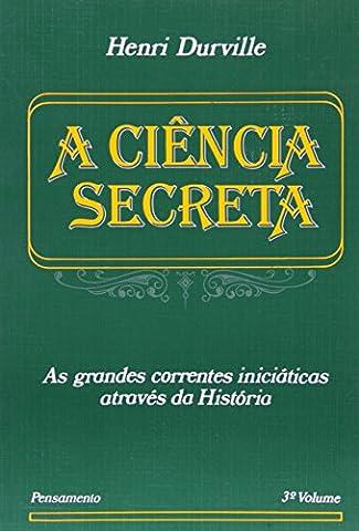 A Ciencia Secreta - Volume 3 (Em Portuguese do Brasil)