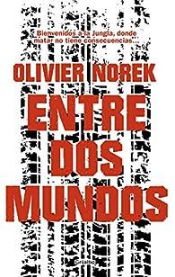 Entre dos mundos par Olivier Norek