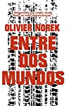 Entre dos mundos par Norek