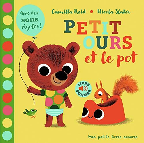 Petit ours et le pot (Livre Sonore)