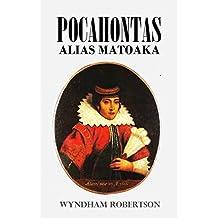 Pocahontas: Alias Matoaka, and Her Descendants Through Her  Marriage at Jamestown, Virginia, in April, 1614, with John Rolfe, Gentleman (1887) (English Edition)