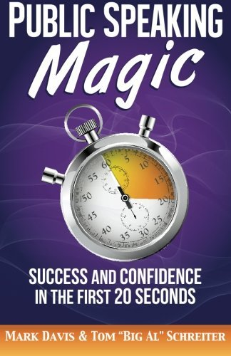 Public Speaking Magic: Success and Confidence in the First 20 Seconds by Mark Davis (2015-10-25)