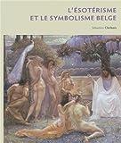 L Esoterisme et le Symbolisme Belge