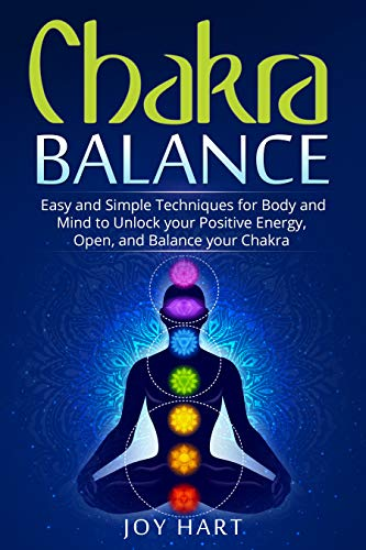 Chakra Balance: Easy and Simple Techniques for Body and Mind ...