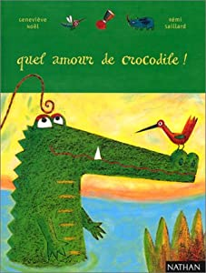 "Afficher ""Quel amour de crocodile !"""