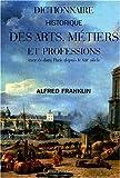 Best Franklin Dictionnaires - Dictionnaire historique des arts, métiers et professions exercés Review